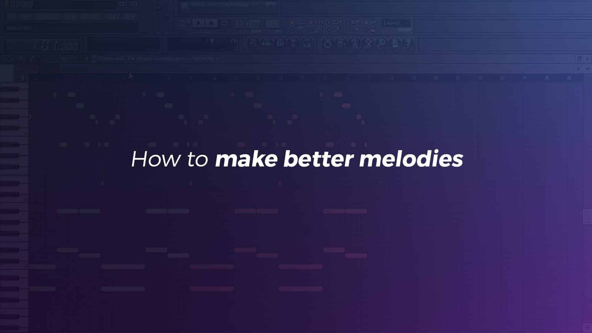 How to make better melodies