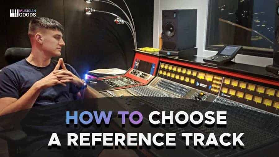 how to choose a reference track for mixing